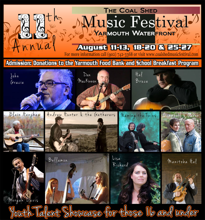11th Annual Coal Shed Music Festival 2017 August 11-13 and August 18-20 and August 25-27 – nine days and nights of great music, with over 150 performers. Besides the main stage (the Coal Shed at the Killam Brothers Wharf), a second stage not far away will provide a chance to showcase even more talent in 2017, located on the wharf behind Rudders.